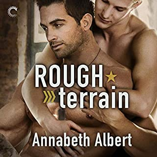 Rough Terrain                   Written by:                                                                                                                                 Annabeth Albert                               Narrated by:                                                                                                                                 Greg Boudreaux                      Length: 9 hrs and 7 mins     7 ratings     Overall 4.6