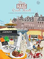 Den Haag Cook Book: A celebration of the amazing food and drink on our doorstep. (Get Stuck In)