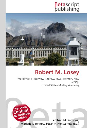 Robert M. Losey: World War II, Norway, Andrew, Iowa, Trenton, New Jersey, United States Military Academy