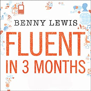 Fluent in 3 Months                   By:                                                                                                                                 Benny Lewis                               Narrated by:                                                                                                                                 Benny Lewis                      Length: 6 hrs and 19 mins     57 ratings     Overall 4.3