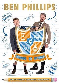 Ben Phillips - School Of Pranks