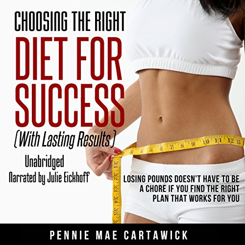 Choosing the Right Diet for Success     With Lasting Results              De :                                                                                                                                 Pennie Mae Cartawick                               Lu par :                                                                                                                                 Julie Eickhoff                      Durée : 1 h et 59 min     Pas de notations     Global 0,0