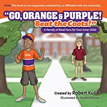 Go, Orange & Purple! Beat the Coots! (Clemson University) (Big Little Rivals)