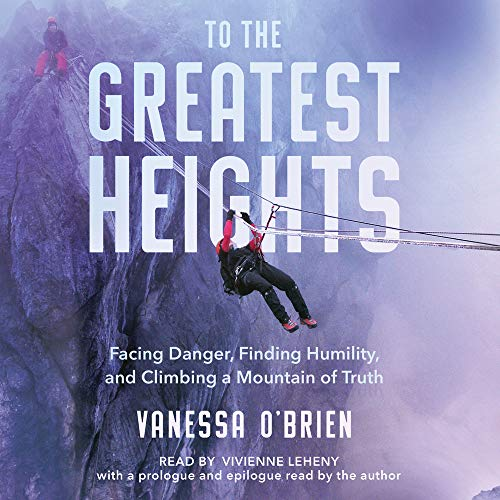 To the Greatest Heights Audiobook By Vanessa O'Brien cover art