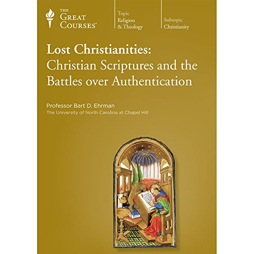 The Great Courses: Lost Christianities - Christian Scriptures and the Battles