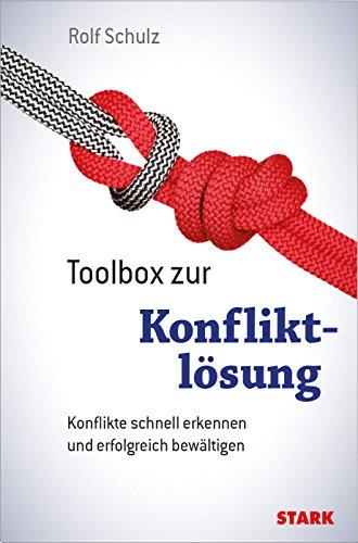 STARK Toolbox zur Konfliktlösung: Konflikte schnell erkennen und erfolgreich bewltigen