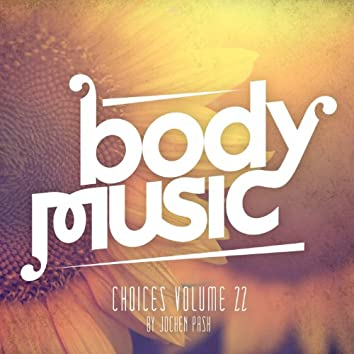 Body Music - Choices, Vol. 22 (Compiled by Jochen Pash)