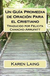 Un Guia Promedia de Oracion Para el Cristiano: 1