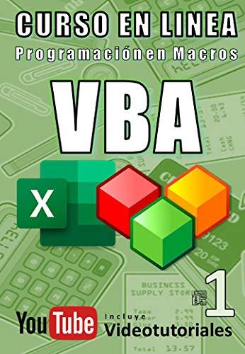 Curso con Video Tutoriales de Excel Macros VBA - Introduccion a la Programación y Lenguaje Visual Basic: Incluye Videos Tutoriales y Archivos guiados - ... en VBA (Curso en Linea Excel VBA nº 1)