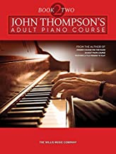 John Thompson's Adult Piano Course - Book 2: Later Elementary to Early Intermediate Level