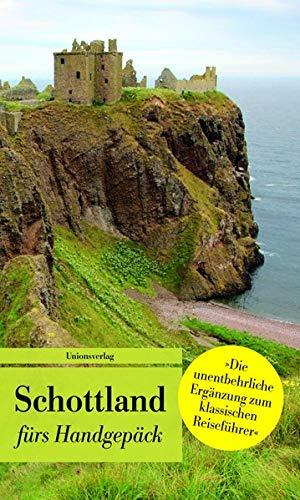 Schottland fürs Handgepäck: Geschichten und Berichte - Ein Kulturkompass (Unionsverlag Taschenbücher)