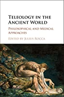 Teleology in the Ancient World: Philosophical and Medical Approaches