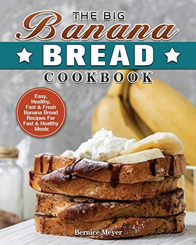 The Big Banana Bread Cookbook
