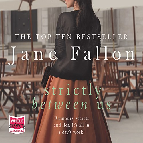 Strictly Between Us                   By:                                                                                                                                 Jane Fallon                               Narrated by:                                                                                                                                 Antonia Beamish,                                                                                        Genevieve Swallow                      Length: 12 hrs and 11 mins     86 ratings     Overall 4.4