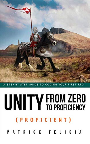 Unity from Zero to Proficiency (Proficient): A step-by-step guide to creating your first 3D Role-Playing Game (English Edition)
