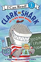 Clark the Shark and the Big Book Report (I Can Read Level 1)