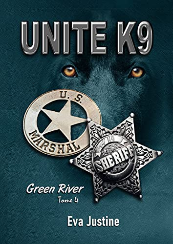 Unité K9 Green River Tome 4 (French Edition)