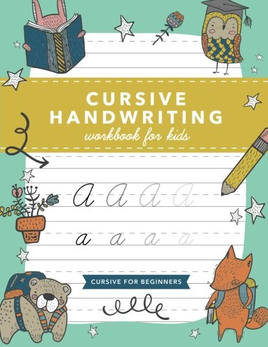 Cursive Handwriting Workbook for Kids: Cursive Writing Practice Book (Cursive for Beginners)