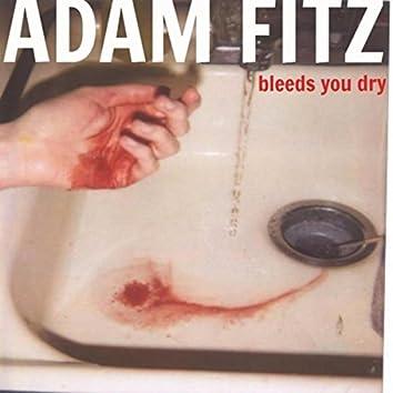 Bleeds You Dry