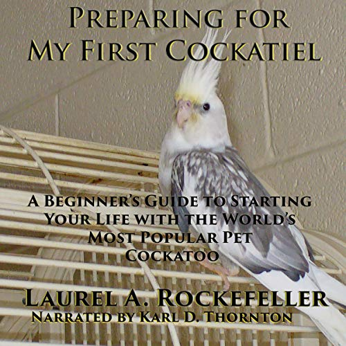 Preparing for My First Cockatiel audiobook cover art