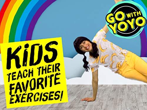Kids Teach Their Favorite Exercises! - Go with YoYo