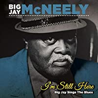I'm Still Here - Big Jay Sings the Blues