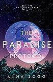 The Paradise Protocol (An Intergalaxia Novel) (Volume 1)