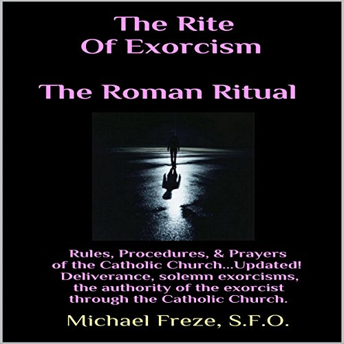 The Rite of Exorcism: The Roman Ritual audiobook cover art