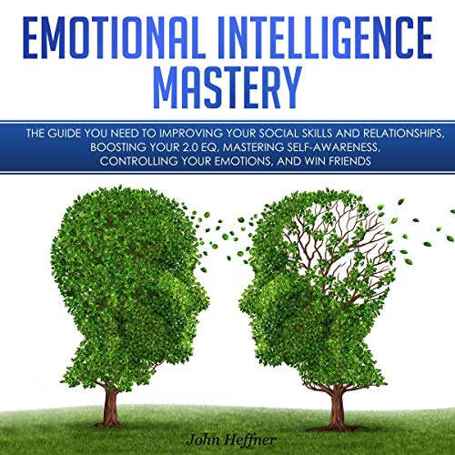 Emotional Intelligence Mastery     The Guide you Need to Improving Your Social Skills and Relationships, Boosting Your 2.0 EQ, Mastering Self-Awareness, Controlling Your Emotions, and Win Friends              By:                                                                                                                                 Patrick Golemans,                                                                                        Richard Wallaces                               Narrated by:                                                                                                                                 Derek Dysart                      Length: 3 hrs and 2 mins     2 ratings     Overall 5.0