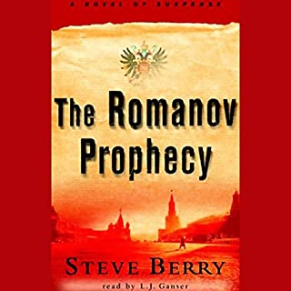 The Romanov Prophecy                   By:                                                                                                                                 Steve Berry                               Narrated by:                                                                                                                                 Paul Michael                      Length: 11 hrs and 38 mins     711 ratings     Overall 4.1