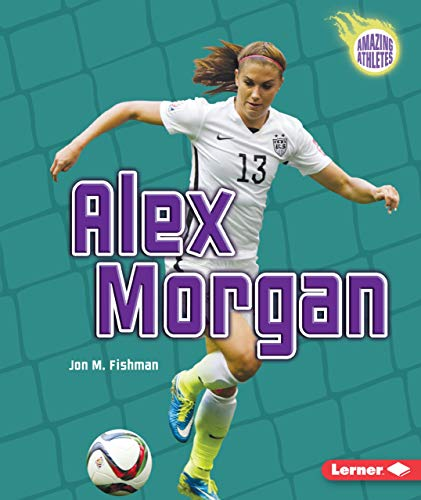 Alex Morgan (Amazing Athletes)