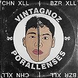 Vintagnoz (feat. CHN XLL) [Explicit]