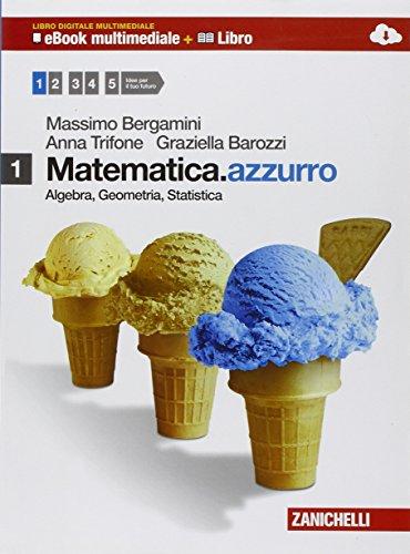Matematica. Azzurro multimediale. Algebra. Geometria. Statistica: Vol. 1