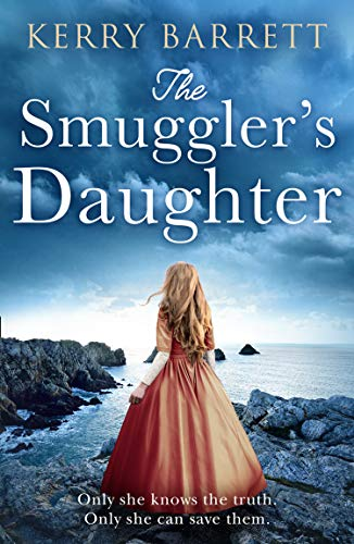 The Smuggler's Daughter: Heartwrenching and gripping historical fiction with a mystery to uncover by [Kerry Barrett]