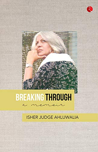 Amazon.com: BREAKING THROUGH: A Memoir eBook: Ahluwalia, Isher Judge:  Kindle Store