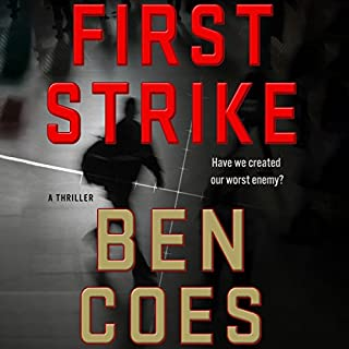First Strike     A Thriller              By:                                                                                                                                 Ben Coes                               Narrated by:                                                                                                                                 Peter Hermann                      Length: 14 hrs and 7 mins     4,068 ratings     Overall 4.6