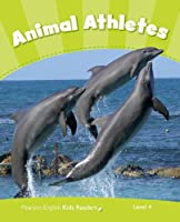 Level 4: Animal Athletes CLIL AmE (Pearson English Kids Readers)