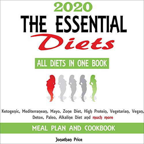 Amazon Com 2020 The Essential Diets All Diets In One Book Ketogenic Mediterranean Mayo Zone Diet High Protein Vegetarian Vegan Detox Paleo Alkaline Diet And Much More Meal Plan And Cookbook