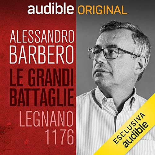 Legnano, 1176 - I Comuni e Federico Barbarossa copertina