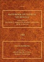 Brain Banking (Volume 150) (Handbook of Clinical Neurology, Volume 150)