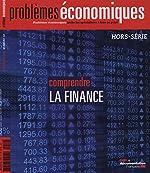 Comprendre la finance (Problèmes économiques Hors-série n°10) de La Documentation française