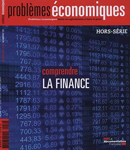Comprendre la finance (Problèmes économiques Hors-série n°10)