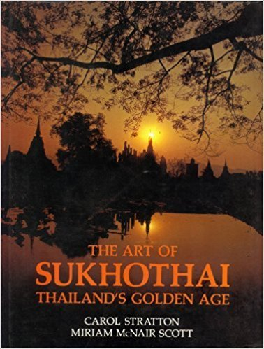 The Art of Sukhothai: Thailand's Golden Age (Oxford in Asia Hardback Reprints)