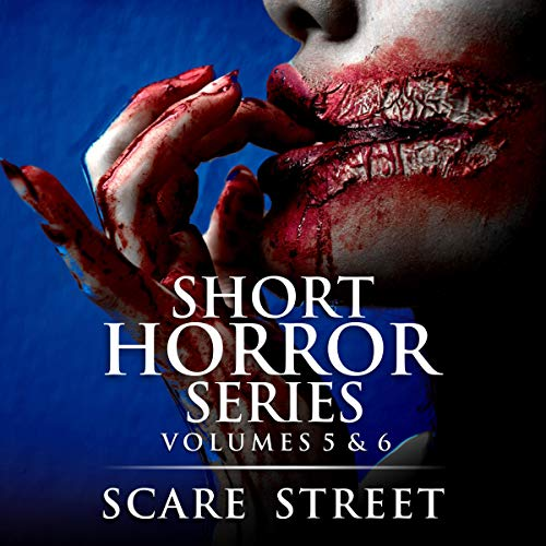 Short Horror Stories Volumes 5 & 6: Scary Ghosts, Monsters, Demons, and Hauntings cover art
