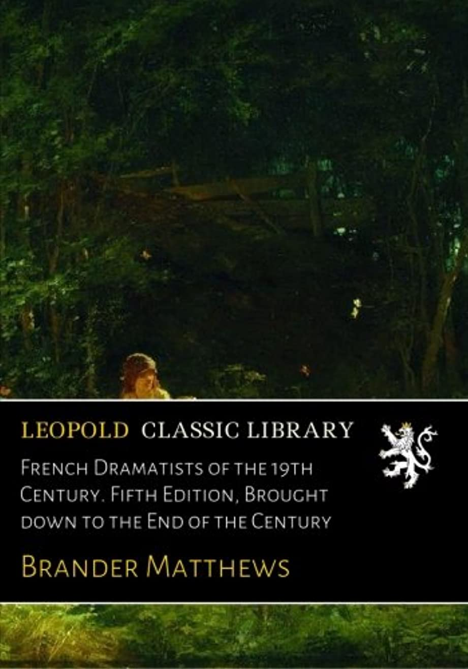 カード高架理想的French Dramatists of the 19th Century. Fifth Edition, Brought down to the End of the Century