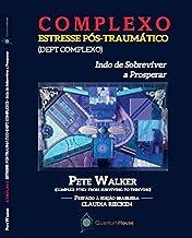 Complexo Estresse Pós-traumático – DEPT Complexo – Indo de Sobreviver a Prosperar