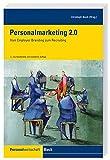 Personalmarketing 2.0: Vom Employer Branding zum Recruiting - Christoph Beck