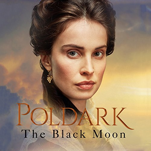 The Black Moon     A Novel of Cornwall 1794-1795: Poldark, Book 5              By:                                                                                                                                 Winston Graham                               Narrated by:                                                                                                                                 Oliver J. Hembrough                      Length: 17 hrs and 6 mins     168 ratings     Overall 4.8