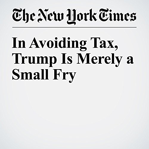In Avoiding Tax, Trump Is Merely a Small Fry audiobook cover art