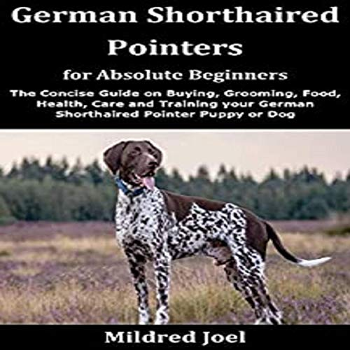 German Shorthaired Pointers for Absolute Beginners cover art